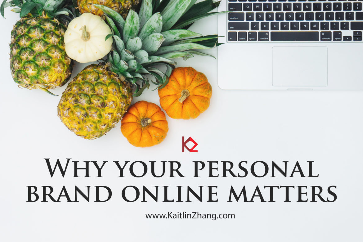 Why your personal brand online matters blog by Kaitlin Zhang