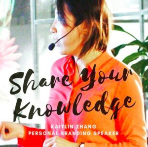 Kaitlin Zhang Personal Branding Speaker Share Your Knowledge