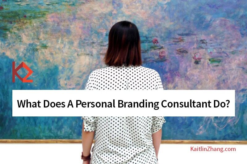 What does a personal branding consultant do Kaitlin Zhang Branding